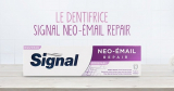 Dentifrice signal Néo Email Repair 100% remboursé